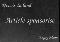 Publireportage d'Angry Mum